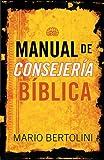 Manual de consejería bíblica (Spanish Edition)