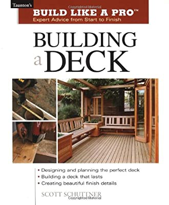 Building a Deck: Expert Advice from Start to Finish (Taunton's Build Like a Pro) from Taunton Press