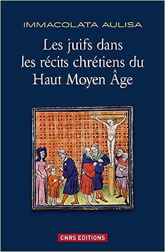 Télécharger en ligne Les juifs dans les récits chrétiens du Haut Moyen Age epub, pdf