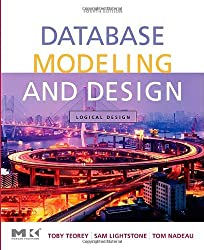Database Modeling and Design: Logical Design, 4th Edition (The Morgan Kaufmann Series in Data Management Systems)