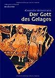Der Gott Des Gelages: Dionysos, Satyrn Und Manaden Auf Attischem Trinkgeschirr Des 5. Jahrhunderts V. Chr. (Image & Context) (German Edition)