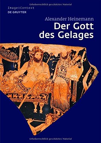 Der Gott Des Gelages: Dionysos, Satyrn Und Manaden Auf Attischem Trinkgeschirr Des 5. Jahrhunderts V. Chr. (Image & Context) (German Edition) by Walter de Gruyter Inc.