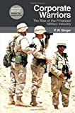 img - for Corporate Warriors: The Rise of the Privatized Military Industry, Updated Edition (Cornell Studies in Security Affairs) book / textbook / text book