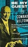 By Conrad N. Hilton - Be My Guest