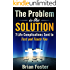 The Problem is the Solution: 7 Life Complications Sent to Test and Teach You