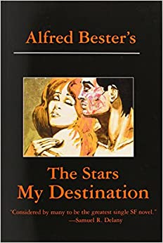 the stars are my destination Sf masterwork #5 the stars my destination by alfred bester the subject of  classics and sf seems to come up a lot in fact the reason i'm.