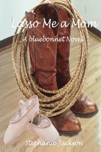 Book: Lasso Me a Mom (Bluebonnet) by Stephanie Jackson