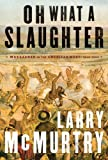 Oh What a Slaughter, Larry McMurtry, 1476743886