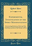 img - for Experimental Investigation of the Spirit Manifestations: Demonstrating the Existence of Spirits and Their Communion with Mortals; Doctrine of the ... Hell, Morality, and God (Classic Reprint) book / textbook / text book