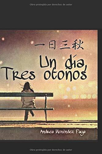 Un día, tres otoños  [Menéndez Faya, Andrea] (Tapa Blanda)