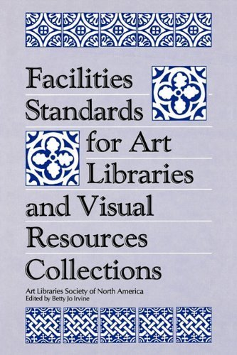 Facilities Standards for Art Libraries and Visual Resources Collections (Teaching Library Media Research and Information Skills Serie) by Betty Jo Irvine - Mall Shopping Irvine