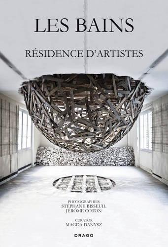 Les Bains - Résidence d'Artistes (Anglais) Relié – 1 juin 2013 Magda Danysz Drago 8888493972 Fotografie