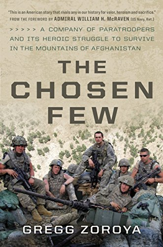 The Chosen Few: A Company of Paratroopers and Its Heroic Struggle to Survive in the Mountains of Afghanistan cover