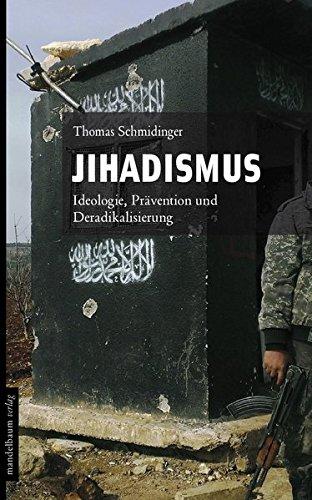 Jihadismus: Ideologie, Prävention und Deradikalisierung