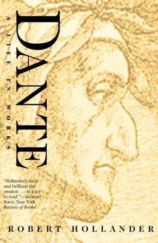 Dante: A Life in Works (Italian Poet Author Of The Divine Comedy)