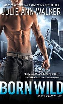 Born Wild: Black Knights Inc. by [Walker, Julie Ann]