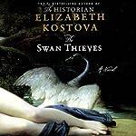 The Swan Thieves   Elizabeth Kostova