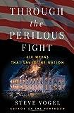Through the Perilous Fight, Steve Vogel, 1400069130