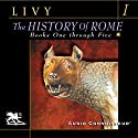 The History of Rome, Volume 1, Books 1 - 5 Audiobook by Titus Livy, William Masfen Roberts (translator) Narrated by Charlton Griffin