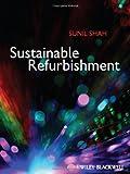 Sustainable Refurbishment, Shah, Sunil, 1405195088