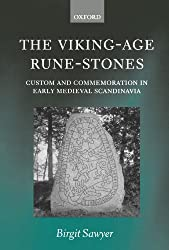 The Viking-Age Rune-Stones: Custom and Commemoration in Early Medieval Scandinavia