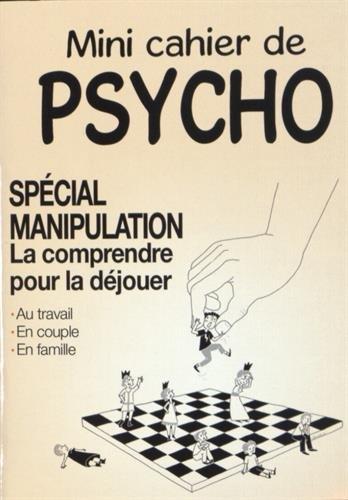 Mini cahier de psycho spécial manipulation : La comprendre pour la déjouer Marie-Laure Cuzacq