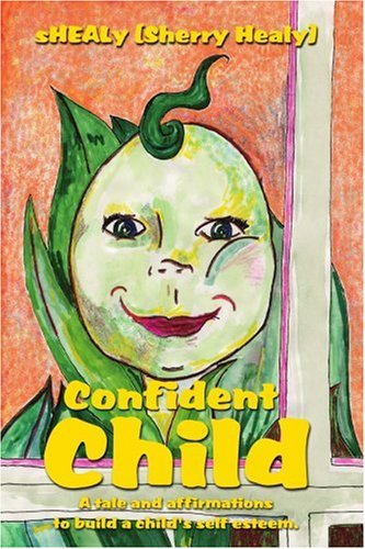 Confident Child: A tale and affirmations to build a child's self esteem. ebook
