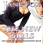 The New Girls: An M2F Gender Transformation Tale | Jane Fox