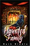 Haunted Family, Ruth Riddle, 0595253253