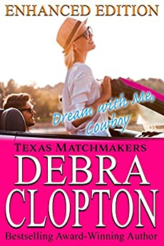 DREAM WITH ME, COWBOY Enhanced Edition: Christian Contemporary Romance (Texas Matchmakers Book 1) by [Clopton, Debra]