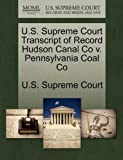 U. S. Supreme Court Transcript of Record Hudson Canal Co V. Pennsylvania Coal Co, , 1244976369