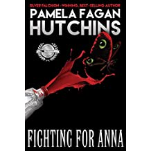 Fighting For Anna: A What Doesn't Kill You World Romantic Mystery (Michele Book 2)