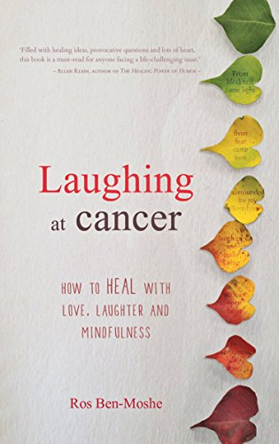 Laughing at cancer how to heal with love laughter and mindfulness laughing at cancer how to heal with love laughter and mindfulness by ben fandeluxe Image collections