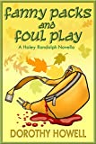 Fanny Packs and Foul Play (A Haley Randolph Mystery) (Haley Randolph Mystery Series Book 10)