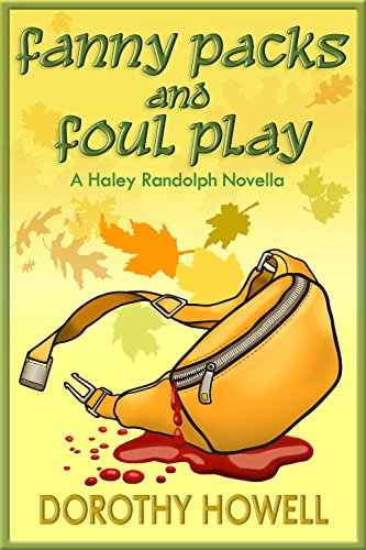 Fanny Packs and Foul Play (A Haley Randolph Mystery) (Haley Randolph Mystery Series Book 10) ()