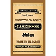 Inspector Colbeck's Casebook: Thirteen Tales from the Railway Detective (The Railway Detective Series)