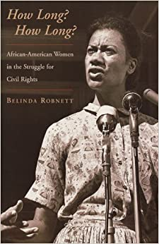 How Long? How Long?: African-American Women in the Struggle for Civil Rights by Belinda Robnett (2000-01-13)