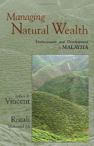 Managing Natural Wealth: Environment and Development in Malaysia