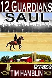 12 Guardians: Saul Book 3 (Christian Thriller)