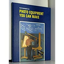 001: Petersen's Guide to Photo Equipment You Can Make (PHOTOGRAPHIC BASIC SERIES)