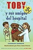 Toby, el Perro Mascota de Terapia y Sus Amigos Del Hospital, Charmaine Hammond, 1936332248