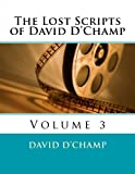 The Lost Scripts of David D'Champ, David D'Champ, 1493774255
