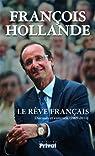 Le Rêve français: Discours et entretien (2009-2011) par Hollande