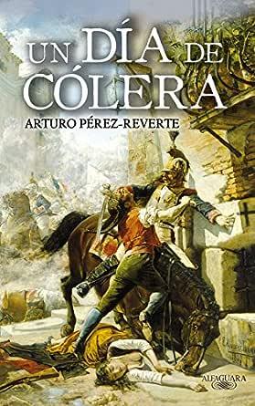 Un día de cólera eBook: Pérez-Reverte, Arturo: Amazon.es: Tienda Kindle
