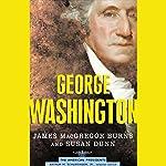 George Washington | James MacGregor Burns,Susan Dunn