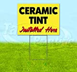 Ceramic Tint Installed Here Yellow Cursive Corrugated Plastic Yard Sign, Bandit, Lawn, Decorations, New, Advertising, USA (18'x24')