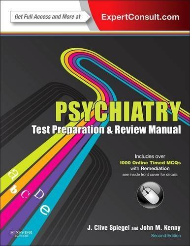 Psychiatry Test Preparation and Review Manual: Expert Consult - Online and Print, 2e by J Clive Spiegel MD (2013-03-05)