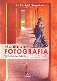 Escola de Fotografia. O Guia da Estética