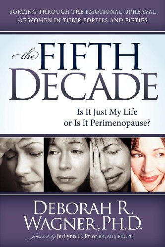 The Fifth Decade: Is It Just My Life or Is It Perimenopause (Best Mystery Novels Of The Decade)