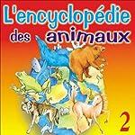 La vie du cheval, de la grenouille, de l'ours, de la baleine et du loup (L'encyclopédie des animaux 2)   Isabelle Rousseau
